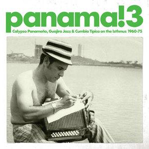 Panama! 3: Calypso Panameno, Guajira Jazz And Cumbia Tipica On The Isthmus 1960-1975 album cover
