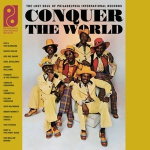 Conquer The World: The Lost Soul Of Philadelphia International Records album cover