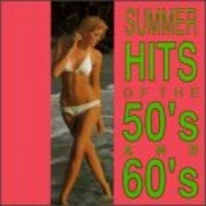 Summer Hits Of The 50's And 60's album cover