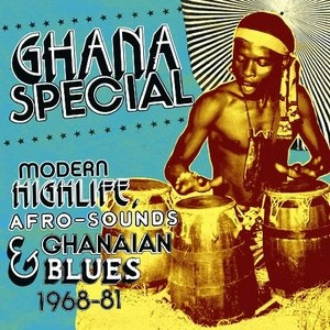 Ghana Special: Modern Highlife, Afro-Sounds And Ghanaian Blues 1968-1981 album cover