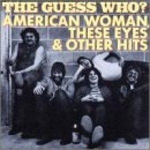 American Woman, These Eyes & Other Hits album cover