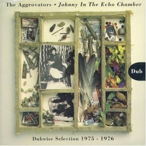 Johnny in the Echo Chamber: Dubwise Selection 1975-1976  album cover
