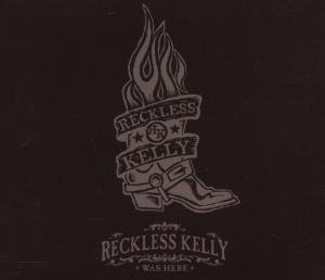 Reckless Kelly Was Here album cover