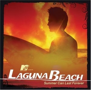 MTV Presents Laguna Beach: Summer Can Last Forever album cover