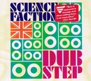 Science Faction: Dubstep album cover