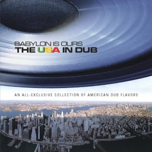 Babylon Is Ours: The USA In Dub album cover