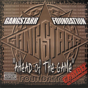 Gang Starr Foundation: Ahead Of The Game album cover