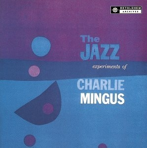 The Jazz Experiments Of Charles Mingus album cover