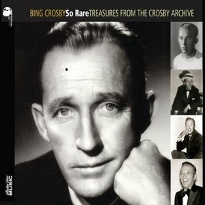 So Rare: Treasures From The Crosby Archive album cover