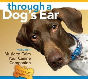 Through A Dog's Ear: Music To Calm Your Canine Companion, Vol.1 album cover
