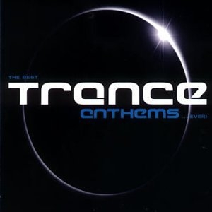 The Best Trance Anthems...Ever! album cover