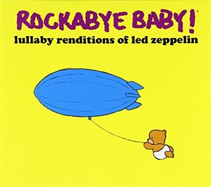 Rockabye Baby! Lullaby Renditions Of Led Zeppelin album cover