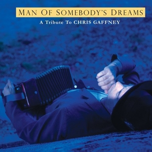 Man Of Somebody's Dreams: A Tribute To Chris Gaffney album cover
