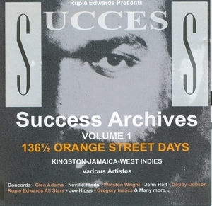 Rupie Edwards Presents: Success Archives 136 ½ Orange Street Days album cover