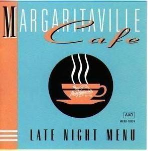 Margaritaville Cafe: Late Night Menu album cover