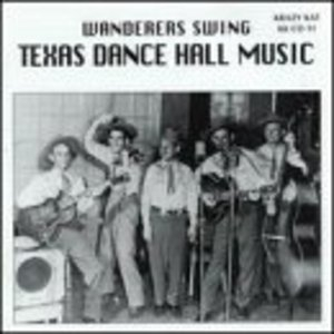 Wanderers Swing-Texas Dance Hall Music album cover