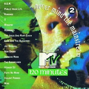 Never Mind The Mainstream: The Best Of MTV's 120 Minutes Vol.2 album cover