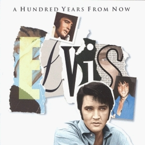 Essential Elvis Vol.4-A Hundred Years From Now album cover