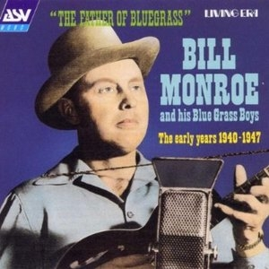 The Father Of Bluegrass: Early Years 1940-1947 album cover