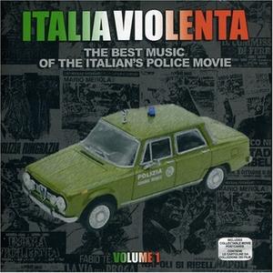 Italia Violenta, Vol. 1 (The Best Music Of The Italian's Police Movie) album cover