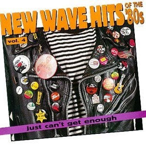 Just Can't Get Enough: New Wave Hits Of The '80s, Vol. 4 album cover