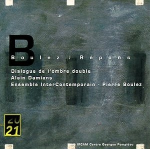 Boulez-Répons-Dialogue De L'Ombre Double album cover