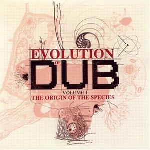 Evolution Of Dub, Vol. 1: The Origin Of The Species album cover
