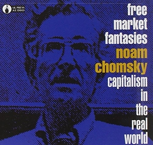 Free Market Fantasies Capitalism In The Real World album cover