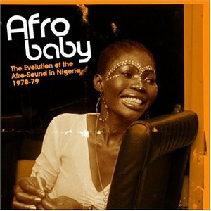 Afro Baby: The Evolution Of The Afro Sound in Nigeria 1970-79 album cover