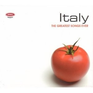 Petrol Presents The Greatest Songs Ever: Italy album cover