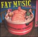 Fat Music, Vol.6: Uncontr... album cover