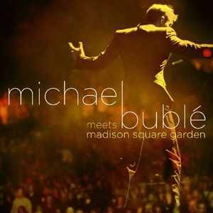 Michael Bublé Meets Madison Square Garden album cover