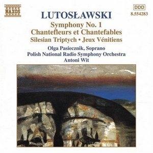 Lutoslawski: Symphony No.1, Silesian Triptych, Chantefleurs Et Chantefables album cover