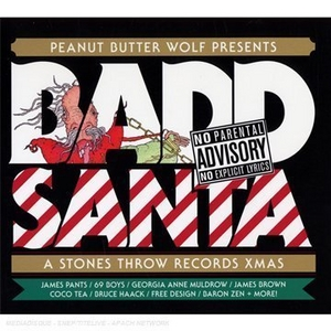 Peanut Butter Wolf Presents Badd Santa: A Stones Throw Records Xmas album cover