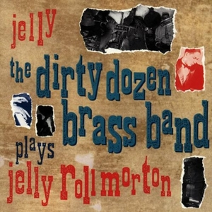 Jelly: The Dirty Dozen Brass Band Plays Jelly Roll Morton album cover