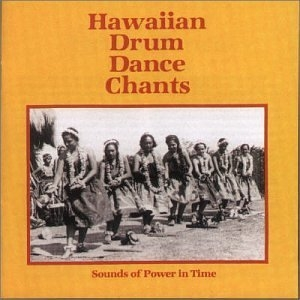 Hawaiian Drum Dance Chants-Sounds Of Power In Time album cover