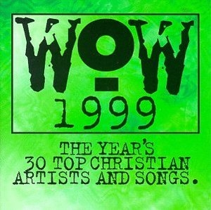 WOW 1999: The Year's 30 Top Christian Artists and Songs album cover