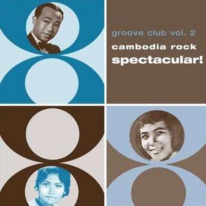 Cambodia Rock Spectacular!: Groove Club, Vol. 2 album cover