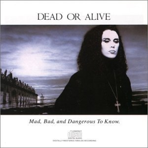 Mad, Bad, and Dangerous to Know. album cover