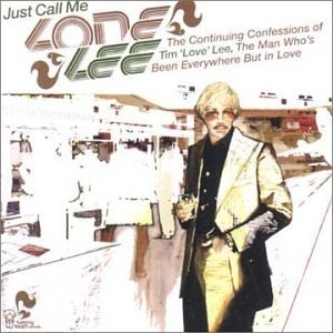 Just Call Me 'Lone' Lee: The Continuing Confessions Of Tim 'Love' Lee album cover