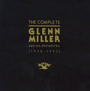 The Complete Glenn Miller (1938-1942) album cover