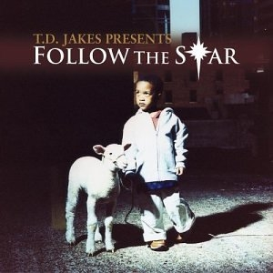 TD Jakes Presents Follow The Star album cover