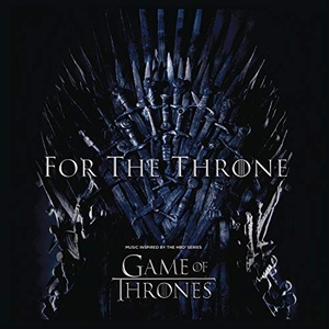 For The Throne: Music Inspired By The HBO Series Game Of Thrones album cover