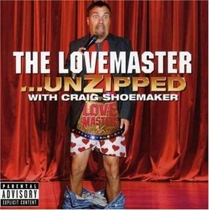 Craig Shoemaker: The Lovemaster-Unzipped album cover