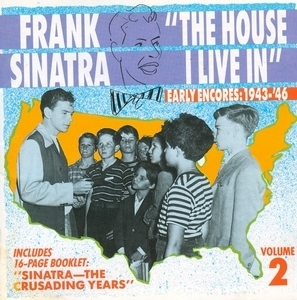 The Unheard Frank Sinatra, Vol.2: The House I Live In, Early Encores 1943-'46 album cover