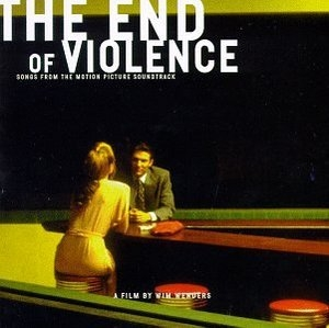 The End Of Violence: Songs From The Motion Picture Soundtrack album cover