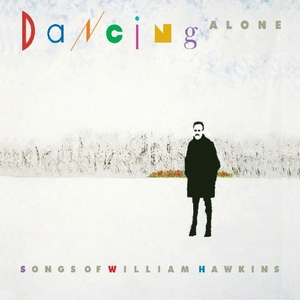Dancing Alone: A Tribute To William Hawkins album cover