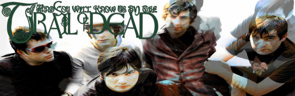 ...And You Will Know Us By The Trail Of Dead featured image